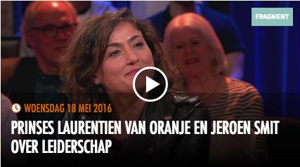 Prinses Laurentien van Oranje en Jeroen Smit over leiderschap